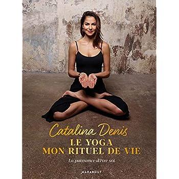Le yoga mon rituel de vie: La puissance d'être soi