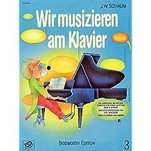 Wir Musizieren Am Klavier, Bd. 3 -Für Klavier-: Buch für Klavier