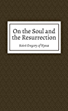 On the Soul and the Resurrection (English Edition)
