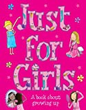 Just For Girls : A Book About Growing Up
