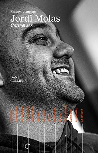 Descargar Libro Els anys guanyats. Jordi Molas: Converses (Catalan Edition) de Dani Colmena