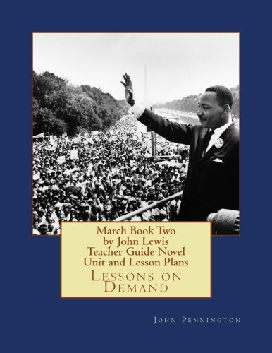 march-book-two-by-john-lewis-teacher-guide-novel-unit-and-lesson-plans-lessons-on-demand
