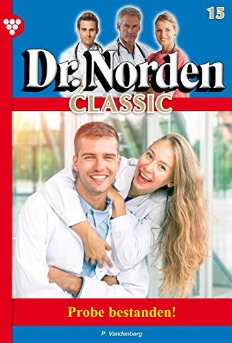 Dr. Norden Classic 15 - Arztroman: Probe bestanden!