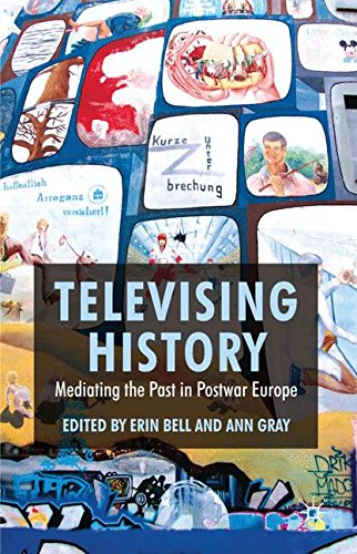 televising-history-mediating-the-past-in-postwar-europe