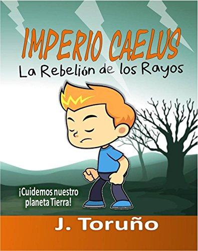 Spanish Book for kid: Imperio Caelus. La Rebelión de los Rayos.: Spanish language Book