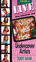 Undercover Artists: Book 5 (Live! from Brentwood High) by Judy Baer (1996-05-06)