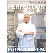 Further Adventures in Search of Perfection by Heston Blumenthal (2007-11-19)
