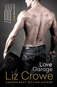 Love Garage (The Love Brothers Book 1) by [Crowe, Liz]
