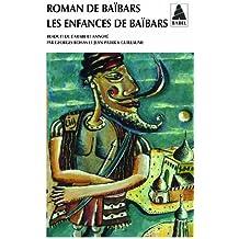 ROMAN DE BAIBARS TOME 1 : LES ENFANCES DE BAIBARS