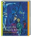 Die große Chagall Bibel: Einheitsübersetzung Gesamtausgabe