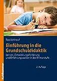 Einführung in die Grundschuldidaktik: Lernen, Entwicklungsförderung und Erfahrungswelten in der Primarstufe