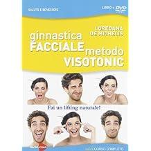 Ginnastica facciale. Metodo Visotonic. Fai un lifting naturale! DVD. Con libro