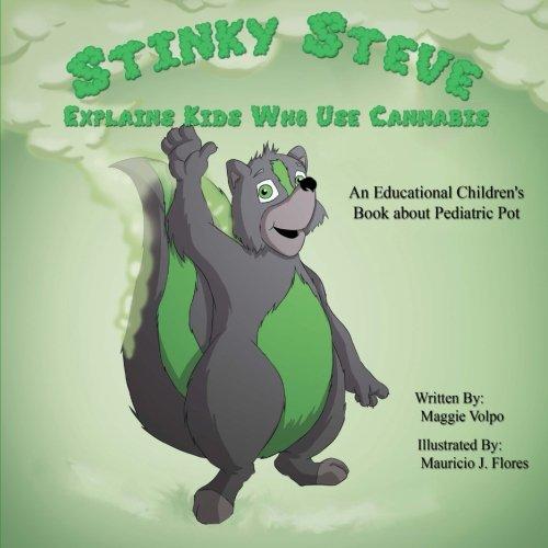 Stinky Steve Explains Kids Who Use Cannabis Cover Image
