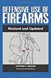Defensive Use of Firearms: Revised and Updated Edition