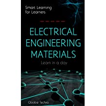 Electrical Engineering Materials: Basics learning of Electrical (Learn in a day) (English Edition)