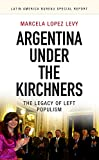 Argentina under the Kirchners: The legacy of left populism (Latin America Bureau Special Report)