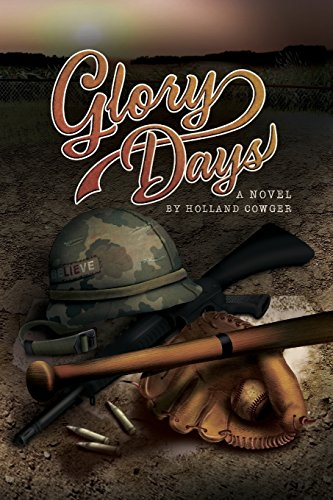 Glory Days: A Novel por Holland Cowger