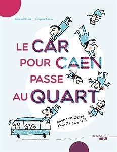 """Afficher """"Le car pour Caen passe au quart"""""""