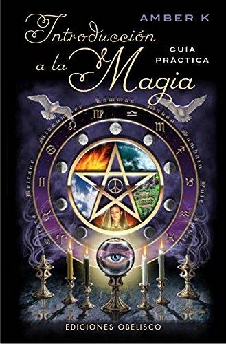 Introducción A La Magia: 1 (MAGIA Y OCULTISMO)