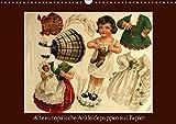 Alte europäische Ankleidepuppen aus Papier (Wandkalender 2018 DIN A3 quer): Charmante alte Bögen mit Anziehpuppen zum Anschauen oder Ausschneiden ... Kunst) [Kalender] [Apr 01, 2017] Erbs, Karen