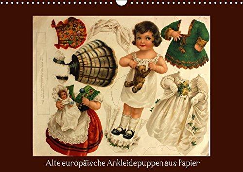 Alte europäische Ankleidepuppen aus Papier (Wandkalender 2018 DIN A3 quer): Charmante alte Bögen mit Anziehpuppen zum Anschauen oder Ausschneiden ... Kunst) [Kalender] [Apr 01, 2017] Erbs, Karen Vintage-papier-puppen