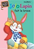 jojo lapin fait le brave de enid blyton 14 juin 2006 poche