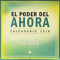 Calendario 2016. El Poder Del Ahora par Eckhart Tolle