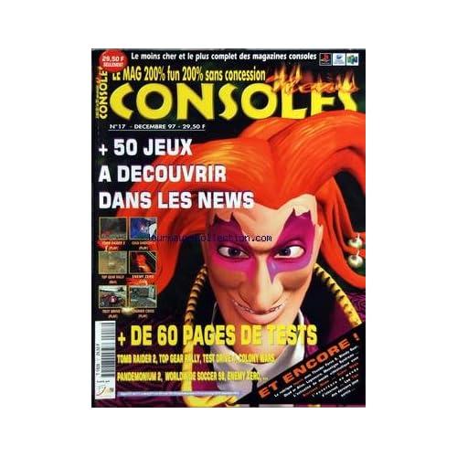 CONSOLES NEWS [No 17] du 01/12/1997 - 50 JEUX A DECOUVRIR DANS LES NEWS - PLUS DE 60 PAGES DE TESTS
