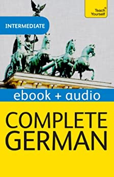 Complete German (Learn German with Teach Yourself): Enhanced eBook: New edition (Teach Yourself Audio eBooks) by [Coggle, Paul, Schenke, Heiner]