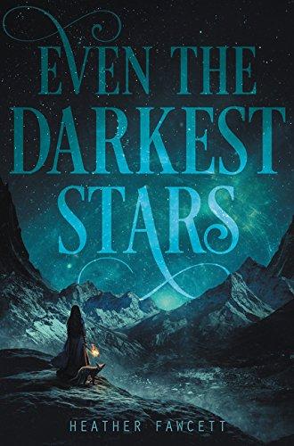 Even the Darkest Stars por Heather Fawcett