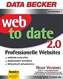 web to date 2.0, 1 CD-ROM Professionelle Websites. Mühelos entwerfen, komfortabel verwalten, blitzschnell aktualisieren. Für Windows 98 (SE)/ME. Neue Version u. a. m. Volltextsuche, Einbindung von Werbebannern und mehrsprachigen -