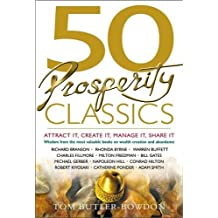 50 Prosperity Classics: Attract It, Create It, Manage It, Share It (50 Classics) by Tom Butler-Bowdon (2008-02-21)