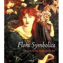 Flora Symbolica: Flowers in Pre-Raphaelite Art