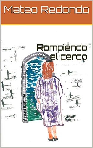 Rompiendo el cerco por Mateo Redondo Calonge