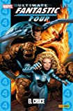 Ultimate Fantastic Four 04. El Cruce (Coleccionable Ultimate 26)