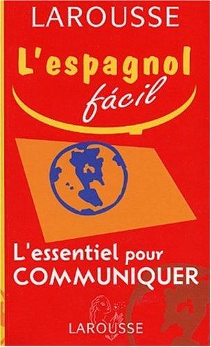 L'Essentiel pour communiquer : Espagnol-Français / Français-Espagnol (édition bilingue)