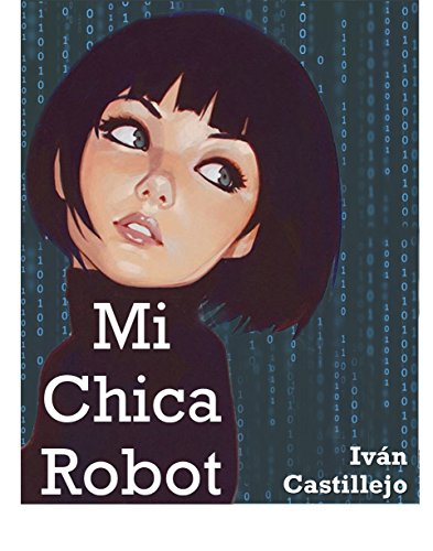Mi Chica Robot par Iván Castillejo