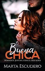 Buena Chica: Romance Juvenil con el Rockero (Novela de Romance Juvenil)
