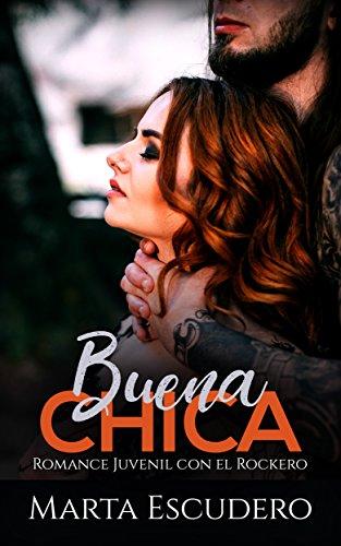 Buena Chica: Romance Juvenil con el Rockero (Novela de Romance Juvenil) de [