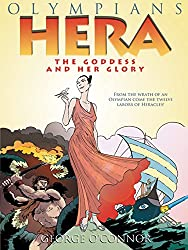 Hera: The Goddess and her Glory (Olympians)