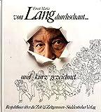 Von Lang durchschaut und kurz gezeichnet. Respektloses über die Zeit und Zeitgenossen - Ernst Maria Lang