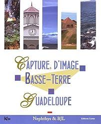Captures d'images : la Basse-Terre en Guadeloupe