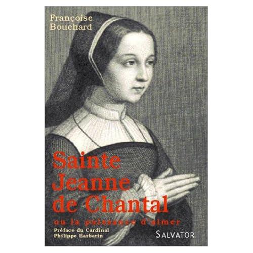 Sainte Jeanne de Chantal ou la puissance d'aimer