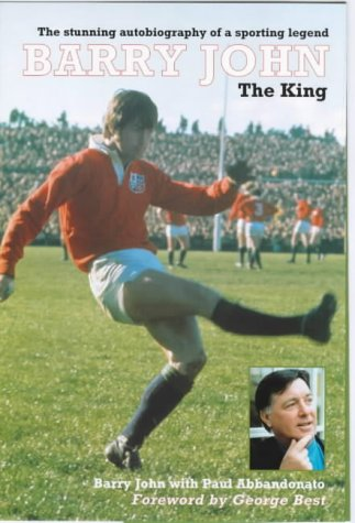 Barry John: The George Best Of Rugby: The King por Barry John