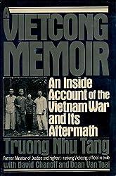 A Vietcong Memoir: An Inside Account of the Vietnam War and Its Aftermath by Troung Nhu Tang (1985-04-01)