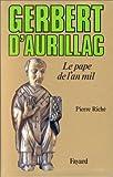 Gerbert d'Aurillac - Le Pape de l'an mil