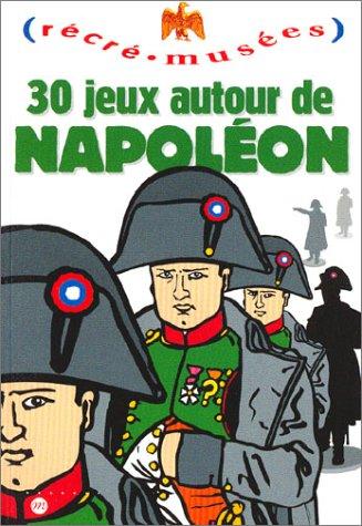 30 jeux autour de Napoléon par Collectif