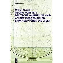 Georg Forster: Deutsche 'Antheilnahme' an der europäischen Expansion über die Welt