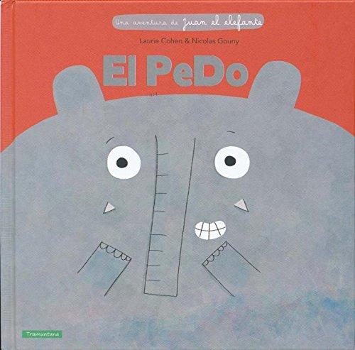 El Pedo, Colección Infantil (Una Aventura De Juan El Elefante)