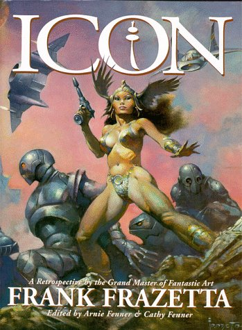 Icon: a Retrospective by the Grand Master of Fantastic Art, Frank Frazetta